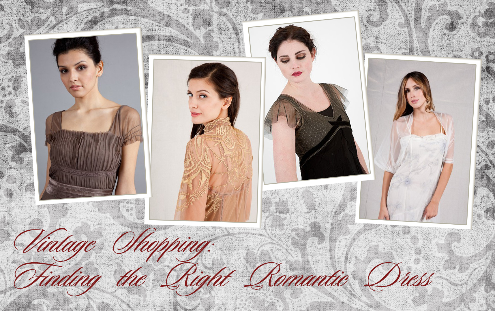Vintage Shopping: Finding the Right Romantic Dress